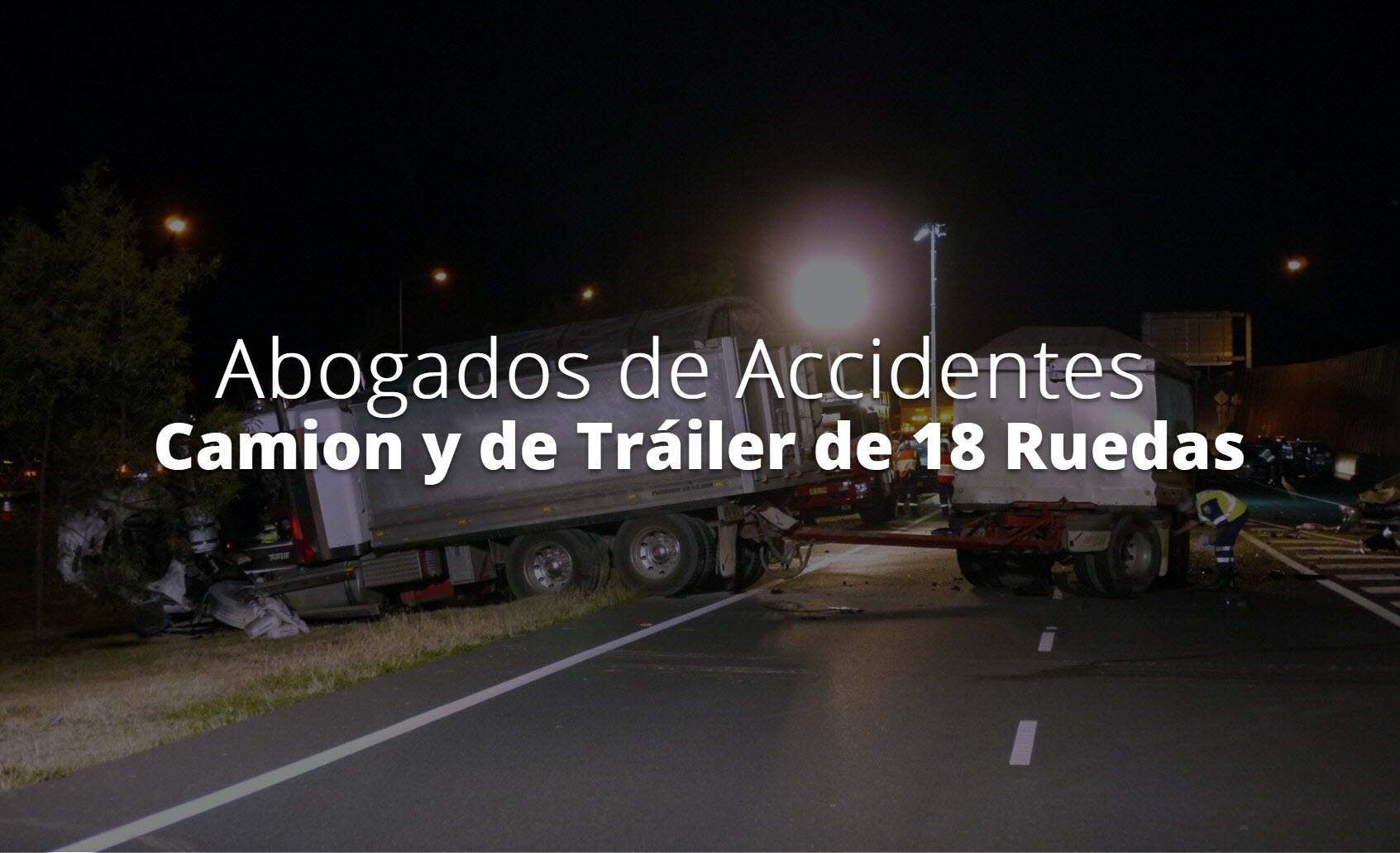 Abogados de Accidentes de Camion y de Tráiler de 18 Ruedas en Houston, TX