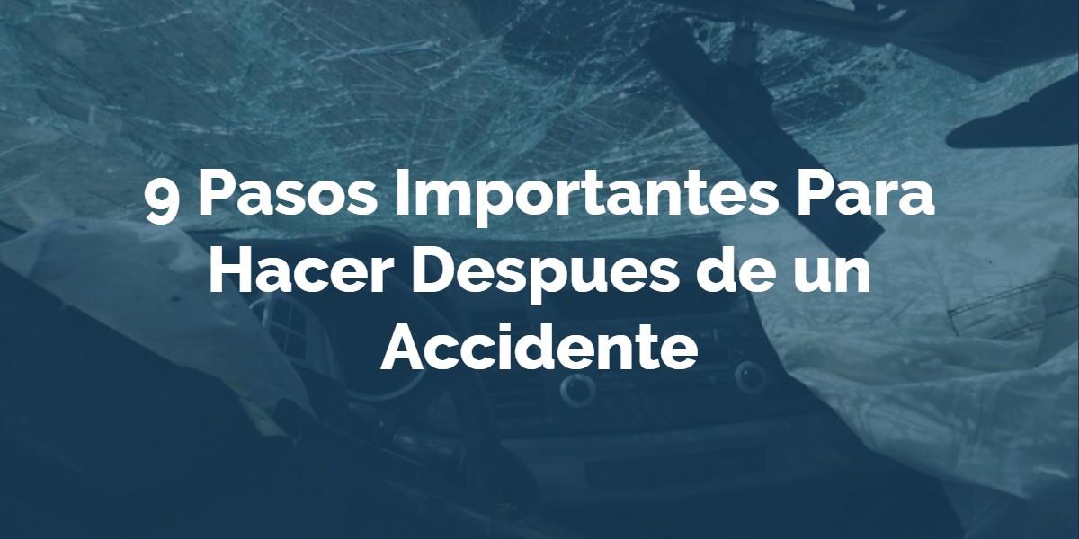 Los Pasos Para Hacer Más Importantes Después de un Accidente
